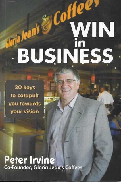 Image for Win In Business : 20 Keys to Catapult You Towards Achieving Your Vision