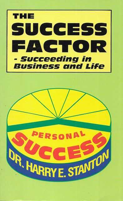 Image for The Success Factor: Succeeding in Business and Life