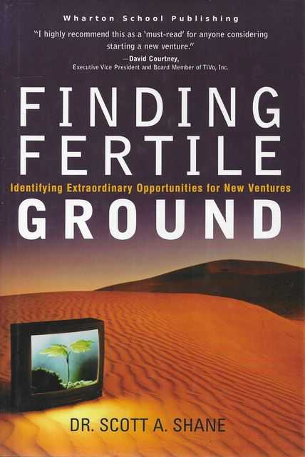 Image for Finding Fertile Ground: Identifying Extraordinary Opportunities for New Ventures