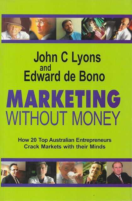 Image for Marketing Without Money: How 20 Top Australian Entrepreneurs Crack Markets with their Minds