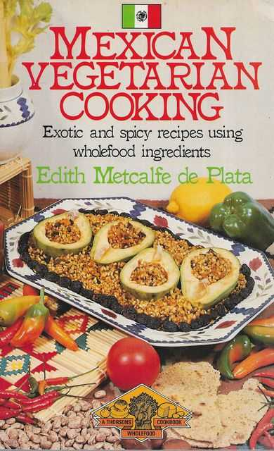 Image for Mexican Vegetarian Cooking; Exotic and Spicy Recipes Using Wholefood Ingredients