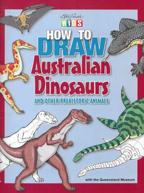 Image for How To Draw Australian Dinosaurs and Other Prehistoric Animals [With the Queensland Museum] [Steve Parish Kids]
