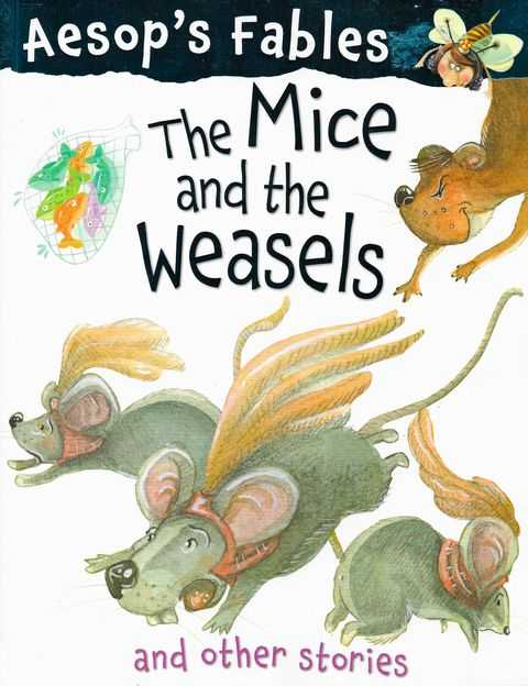 Image for Aesop's Fables: The Mice and The Weasels and Other Stories
