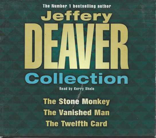 Image for Jeffery Deaver Collection: The Stone Monkey; The Vanished Man; The Twelfth Card [6 CD's] [Read by Kerry Shale]