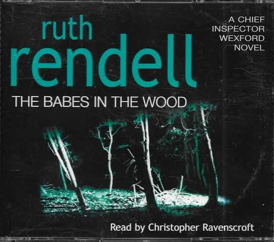 Image for The Babes in the Wood [A Chief Inspector Wexford Mystery] [3 CD's] [Read by Christopher Ravenscroft]