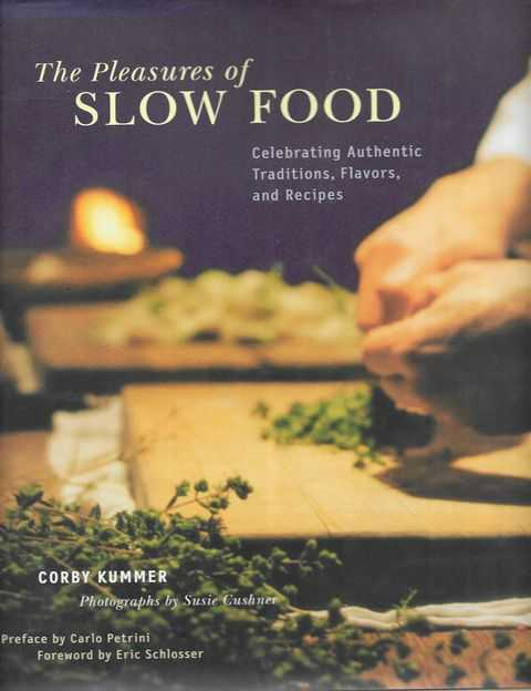 Image for The Pleasures of Slow Food: Celebrating Authentic Traditions, Flavours and Recipes
