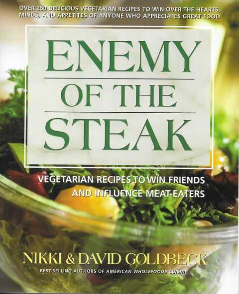 Image for Enemy of the Steak : Vegetarian Recipes to Win Friends and Influence Meat-Eaters