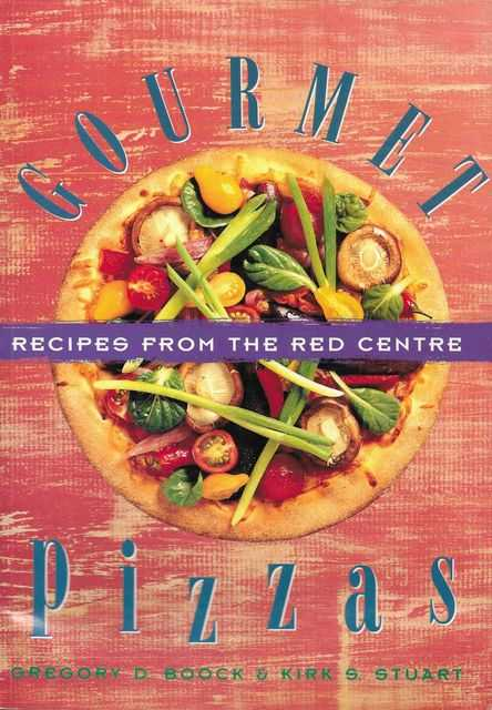 Image for Gourmet Pizzas: Recipes from the Red Centre