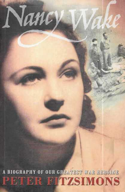 Image for Nancy Wake: The Biography of our Greatest War heroine