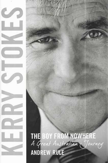 Image for Kerry Stokes: The Boy From Nowhere - A Great Australian Journey