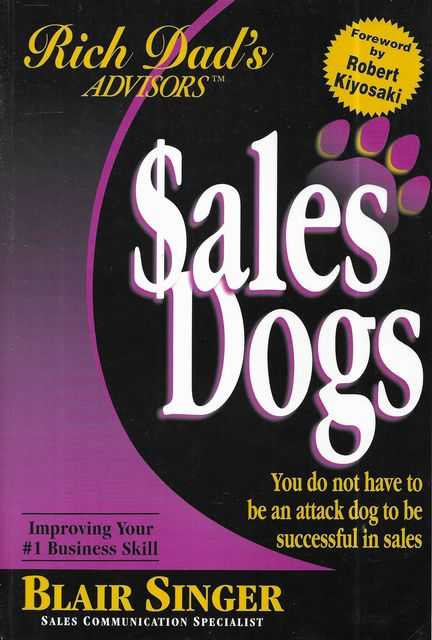 Image for Sales Dogs: You do not have to be an attack dog to be successful in sales