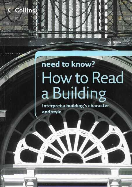 Image for Need to Know? How To Read A Building: Interpret a Building's Character and Style