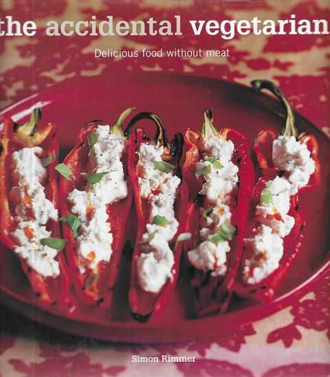 Image for The Accidental Vegetarian: Delicious Food Without Meat