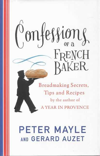 Image for Confessions of a French Baker: Breadmaking Secrets, Tips and Recipes
