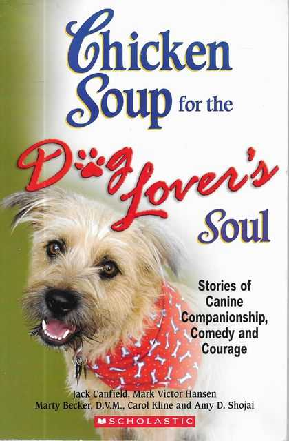 Image for Chicken Soup for the Dog Lover's Soul: Stories of Canine Companionship, Comedy and Courage