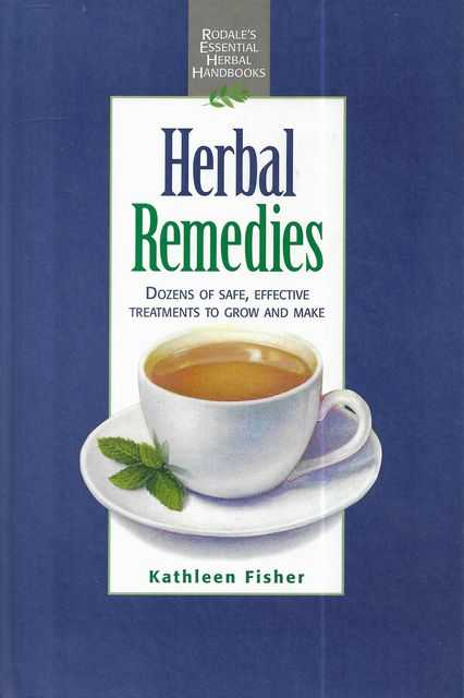 Image for Herbal Remedies: Dozens of Safe, Effective Treatments to Grow and Make [Rodale's Essential Herbal Handbooks]
