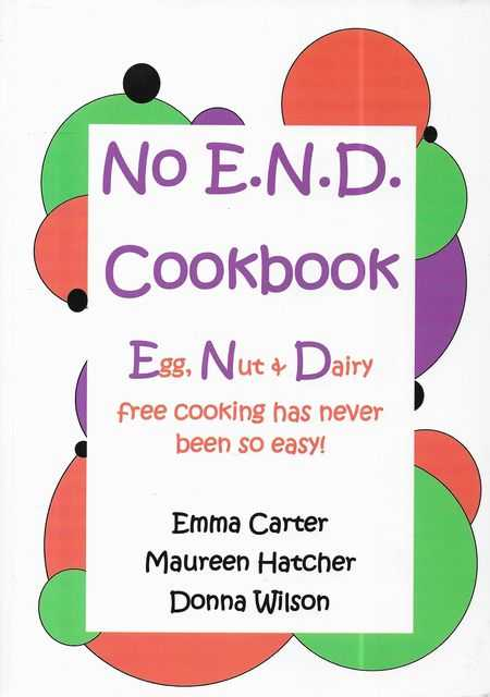 Image for No E.N.D. Cookbook - Eggs, Nut & Dairy Free Cooking Has Never Been So Easy!