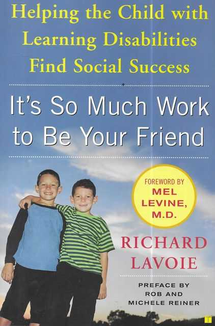 Image for It's So Much Work To Be Your Friend: Helping the Child with Learning Disabilities Find Social Success