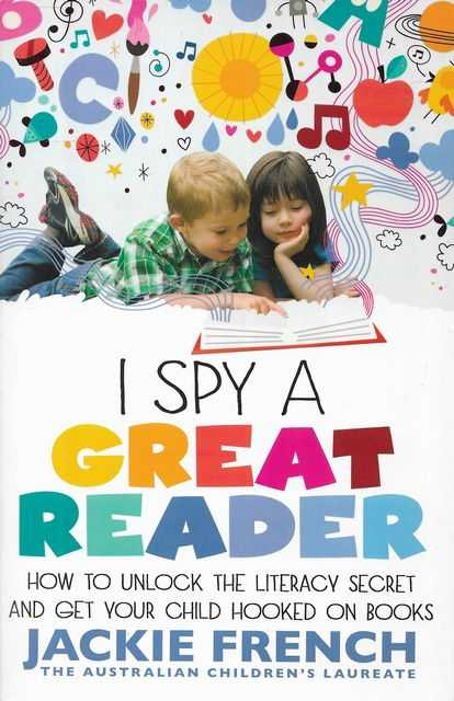 Image for I Spy A Great Reader: How To Unlock the Literacy Secret and Get Your Child Hooked on Books
