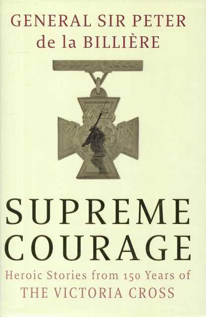 Image for Supreme Courage: Heroic Stories from 150 Years of The Victoria Cross