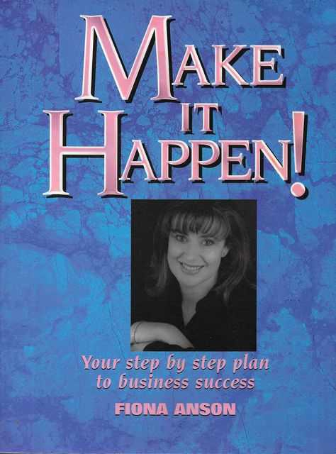 Image for Make It Happen! Your Step by Step Plan to Business Success