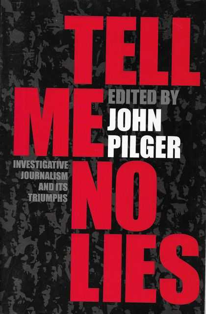 Image for Tell Me No Lies: Investigative Journalism and Its Triumphs