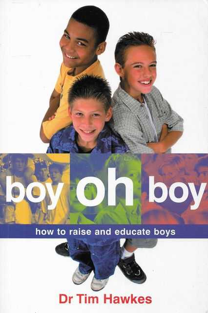 Image for Boy Oh Boy: How To Raise and Educate Boys