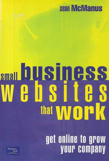 Image for Small Business Websites That Work : Get online to Grow your Company