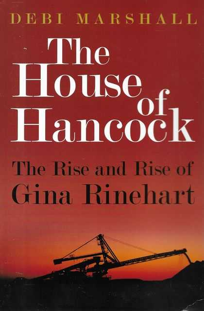 Image for The House of Hancock: The Rise and Rise of Gina Rinehart