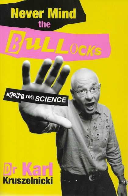 Image for Never Mind The Bullocks: Here's The Science