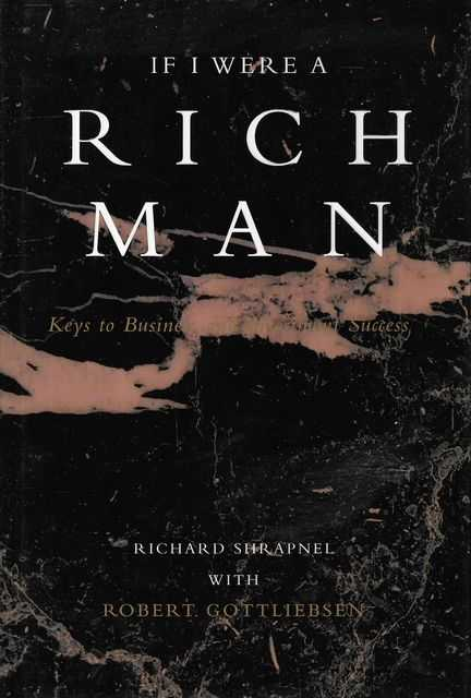 Image for If I Were A Rich Man: Keys to Business and Investment Success