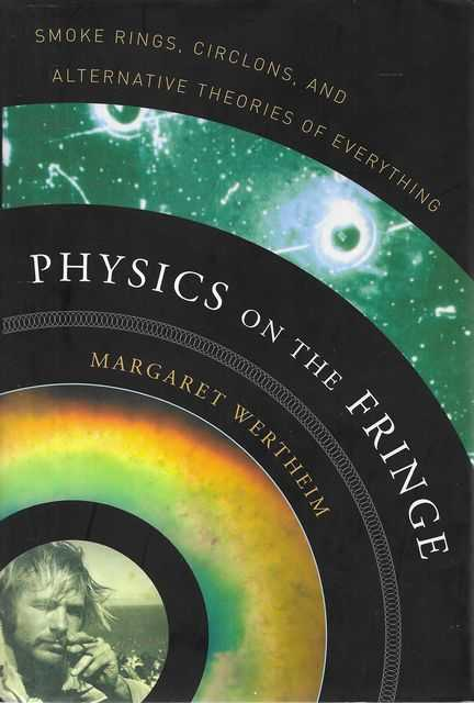 Image for Physics On The Fringe: Smoke Rings, Circlons and Alternative Theories of Everything