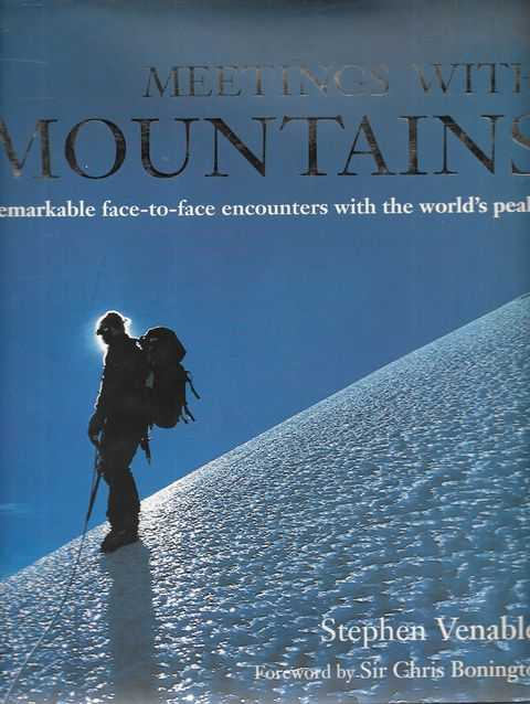 Image for Meetings With Mountains: Remarkable Face-To-Face Encounters with the World's Peaks