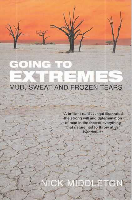 Image for Going to Extremes: Mud, Sweat and Frozen tears