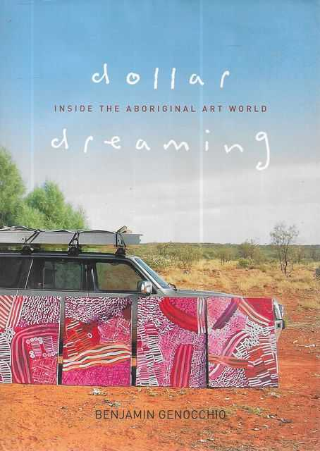 Image for Dollar Dreaming: Inside the Aboriginal Art World