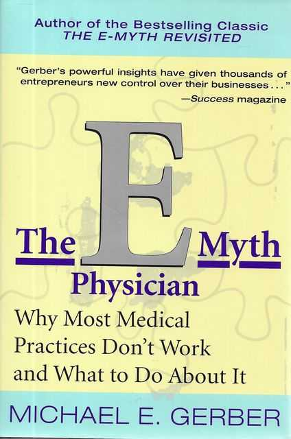 Image for The E Myth Physician: Why Most Medical Practices Don't Work and What To Do About it