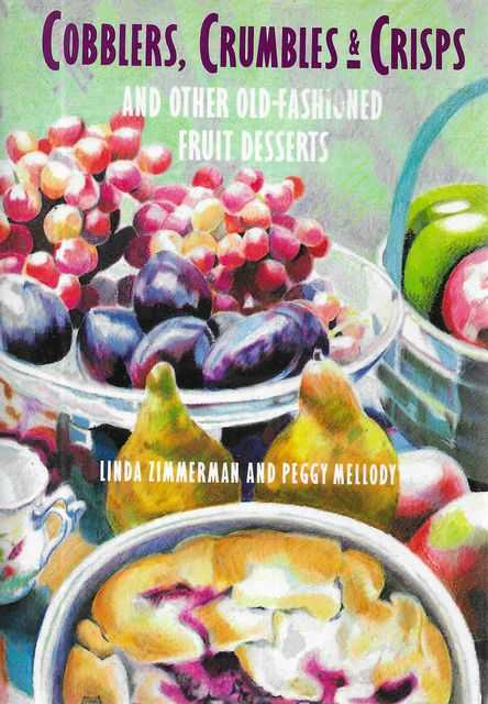 Image for Cobblers, Crumbles & Crisps and other Old-Fashioned Fruit Desserts : And Other Old-Fashioned Fruit Desserts