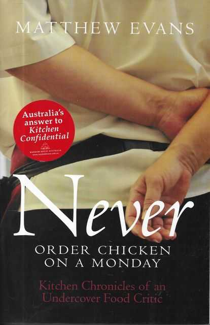 Image for Never Order Chicken on A Monday: Kitchen Chronicles of an Undercover Food Critic