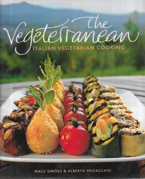 Image for The Vegetarian: Italian Vegetarian Cooking - Inside the Kitchen of the Country House Montali