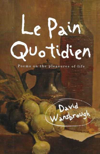 Image for Le Pain Quotidien: Poems on the Pleasures of Life