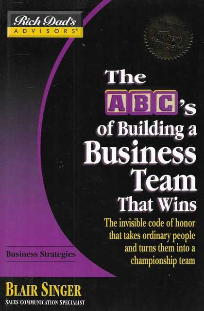 Image for Rich Dad's Advisors: The ABC's of Building a Business Team That Wins: The Invisible Code of Honor That Takes Ordinary People and Turns Them Into a Championship Team