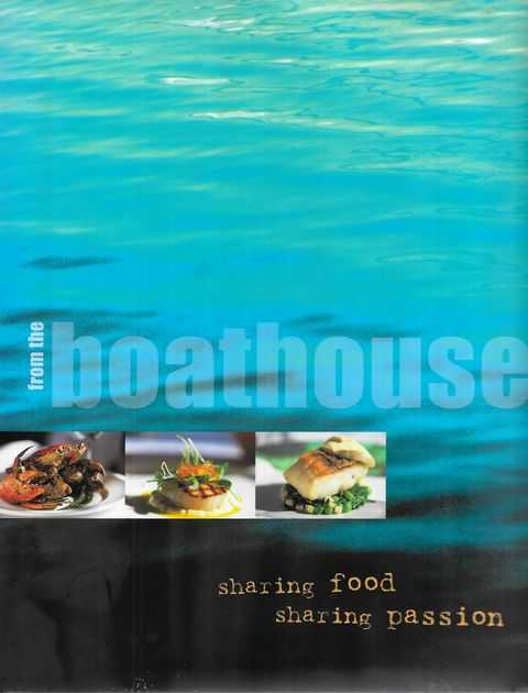 Image for From The Boathouse: Sharing Food, Sharing Passion