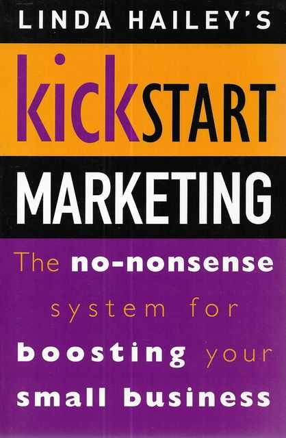 Image for Linda Hailey's Kickstart Marketing: The No-Nonsense System for Boosting Your Small Business