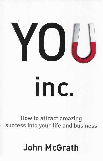 Image for You Inc. - How To Attract Amazing Success Into Your Life And Business
