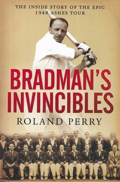 Image for Bradman's Invincibles : The inside story of the epic 1948 Ashes tour