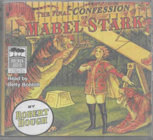 Image for The Final Confession of Mabel Stark [12 CD's]