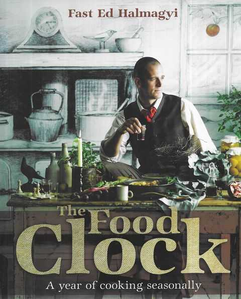 Image for The Good Clock: A Year of Cooking Seasonally