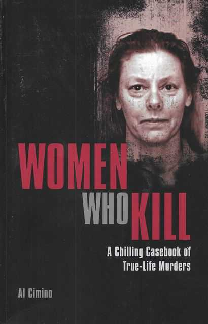Image for Women Who Kill: A Chilling Casebook of True-Life Murders