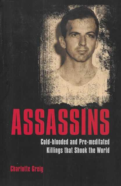 Image for Assassins: Cold-Blooded and Pre-Meditated Killings that Shook the World