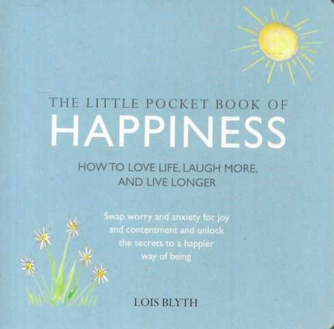 Image for The Little Pocket Book of Happiness: How to Love Life, Laugh More and Live Longer